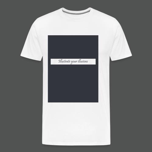 Illustrate your illusions - Herre premium T-shirt