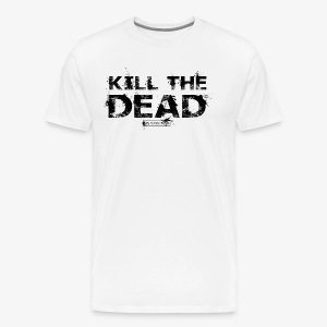 T-shirt Kill The Dead Basique style - T-shirt Premium Homme