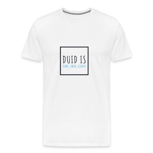 Dorfleibal | Duid Is - Männer Premium T-Shirt