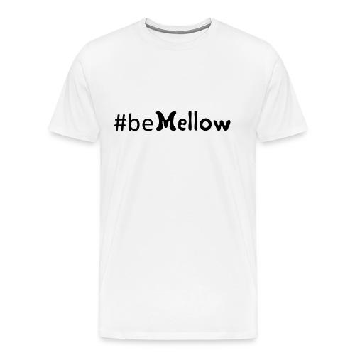 be mellow / hashtag bemellow - schwarz - Männer Premium T-Shirt