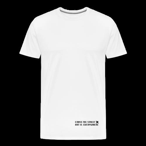 Cross the street Art is everywhere - T-shirt Premium Homme