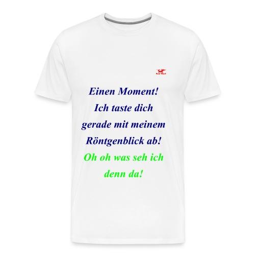 Schockiere mit diesem Wort Roentgenblick deine ... - Männer Premium T-Shirt