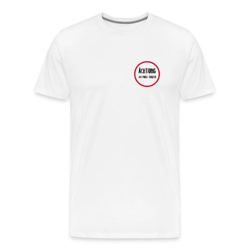 ACHTUNG ICH MUSS TANZEN - Männer Premium T-Shirt
