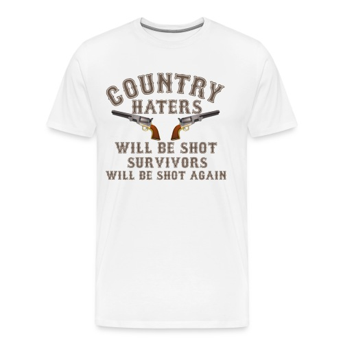 Shirt Country Haters Will Be Shot - Männer Premium T-Shirt