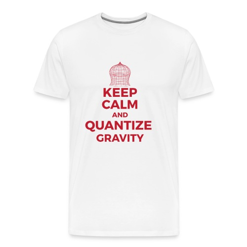 Keep calm and quantize gravity - Men's Premium T-Shirt