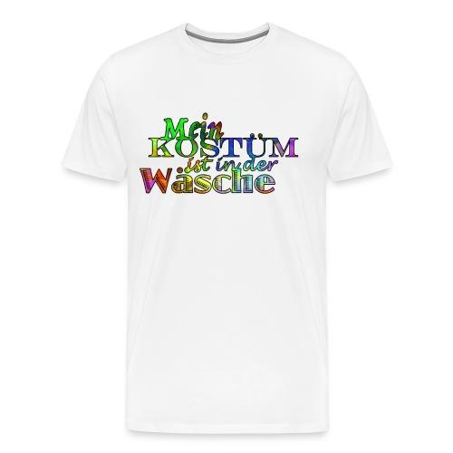 Mein Kostüm Ist In Der Wäsche - Männer Premium T-Shirt