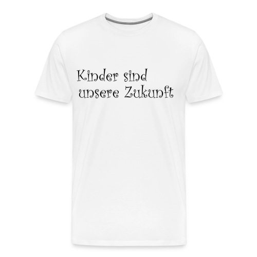 Kinder sind unsere Zukunft - Männer Premium T-Shirt