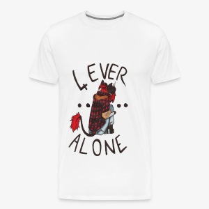 4 EVER ALONE - T-shirt Premium Homme