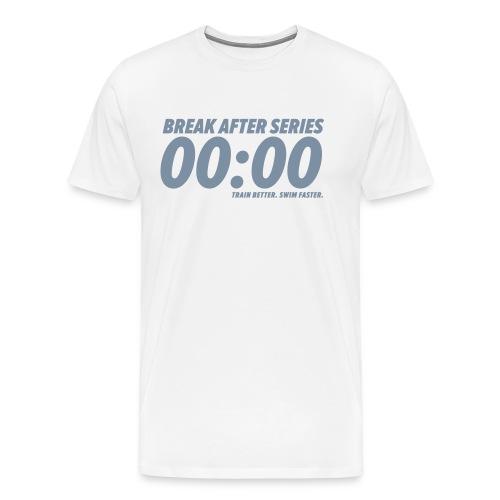 BREAK AFTER SERIES - Männer Premium T-Shirt