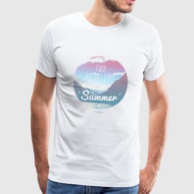 Landscape - Fuck problems it's summer - Men's Premium T-Shirt
