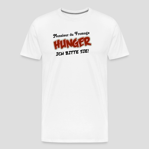 Hunger - Ich bitte Sie - Männer Premium T-Shirt