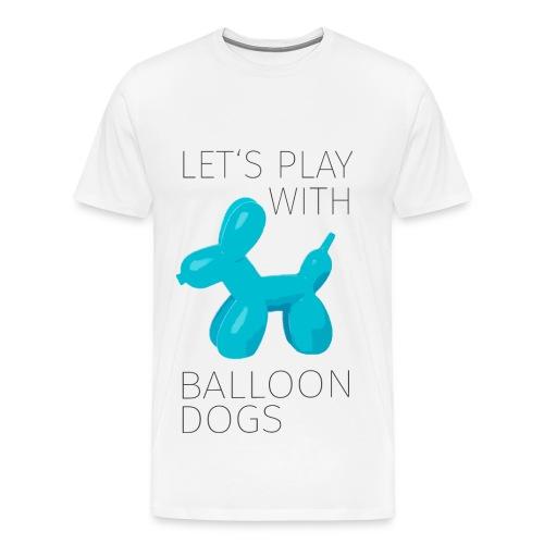 BALLOON DOG - Männer Premium T-Shirt