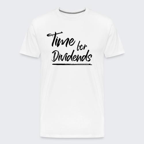 Time for Dividends - Männer Premium T-Shirt
