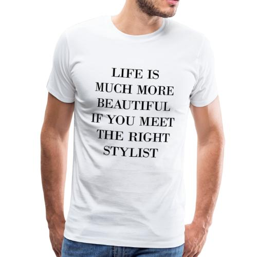 IF YOU MEET THE RIGHT STYLIST - Männer Premium T-Shirt