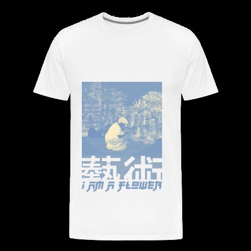 I am A flower - T-shirt Premium Homme
