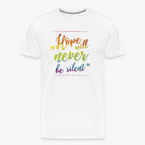 Hope Will Never Be Silent - Männer Premium T-Shirt