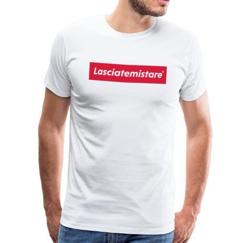 LASCIATEMISTARE® - Maglietta Premium da uomo