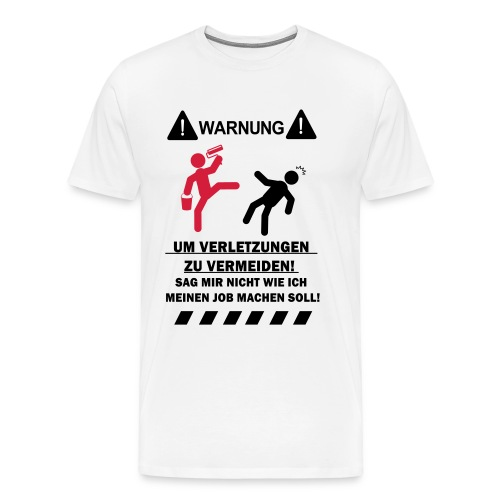 warnung um verletzungen zu vermeiden maler edition - Männer Premium T-Shirt