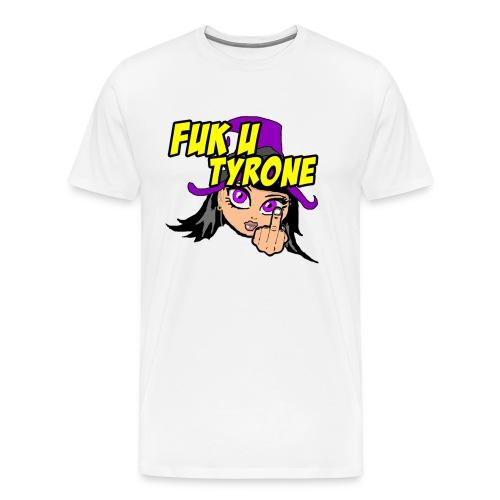 F**k you Tyrone! - Men's Premium T-Shirt