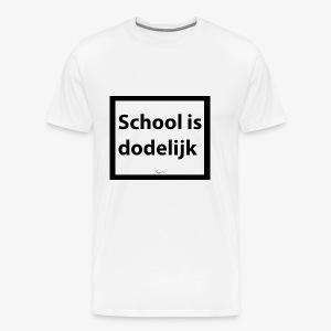 School is dodelijk - T-shirt Premium Homme