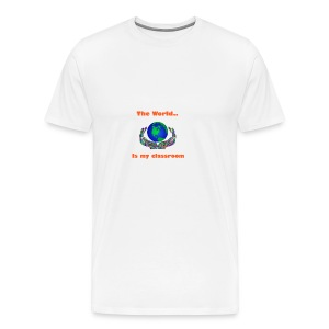 The world is my classroom - Men's Premium T-Shirt