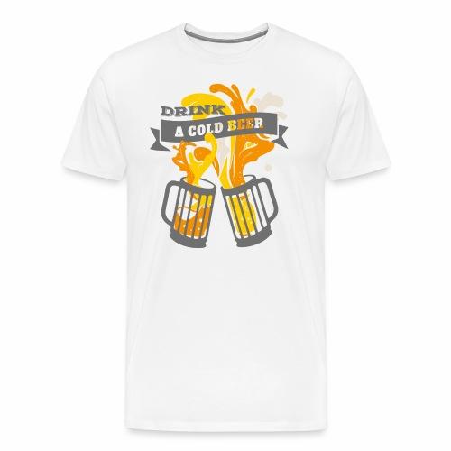 Drink a Cold Beer - Oktoberfest Volksfest Design - Männer Premium T-Shirt