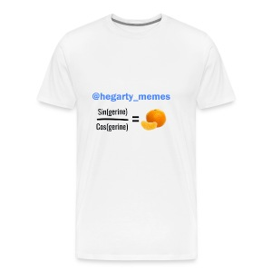 Sin(gerine) / Cos(gerine) = Tan(gerine) - Men's Premium T-Shirt