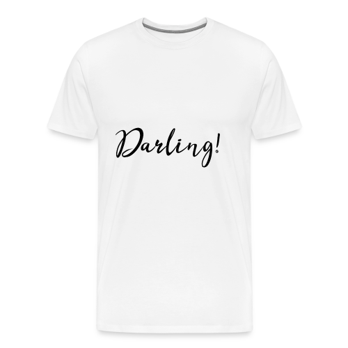 Darling! #love #partner #boyfriend #girlfriend - Männer Premium T-Shirt
