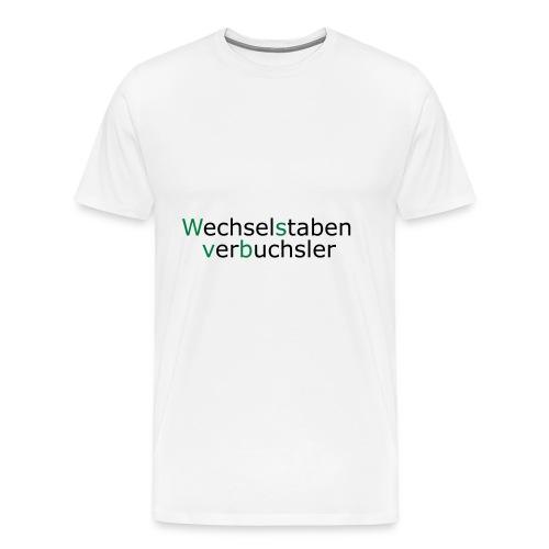 Wechselstabenverbuchsler - Buchstabenverwechsler - Männer Premium T-Shirt