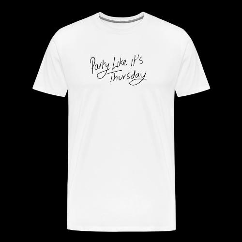 Party Like its Thursday Reverse - Men's Premium T-Shirt