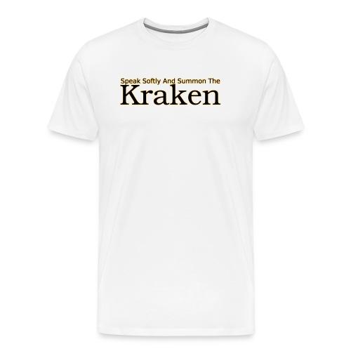 Speak softly and summon the kraken - Men's Premium T-Shirt