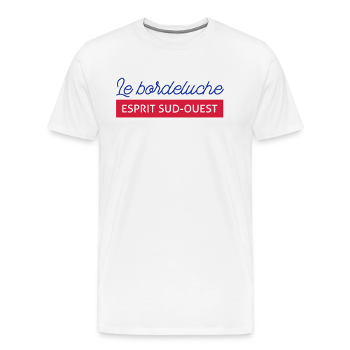 Le bordeluche - T-shirt Premium Homme