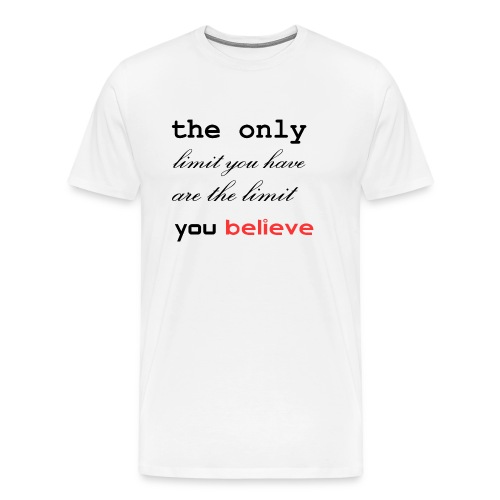 the only limit you have - Männer Premium T-Shirt