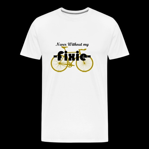 Nerver Without my Fixie - T-shirt Premium Homme
