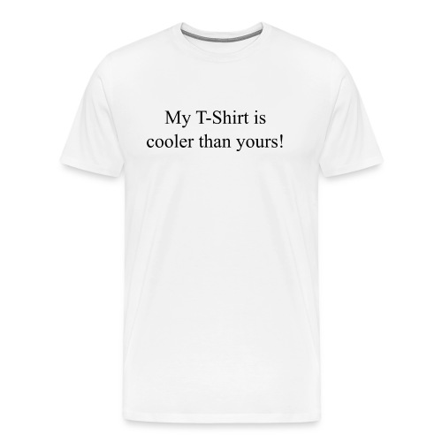 My T-shirt is cooler than yours! - Männer Premium T-Shirt