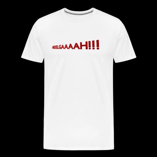 Heeeelgaaaa!!!! - Männer Premium T-Shirt