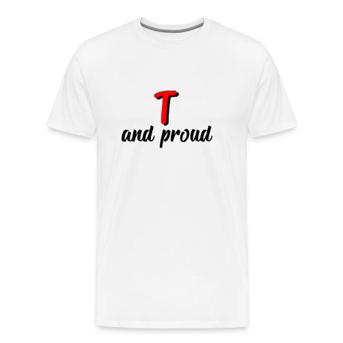 T and proud - Maglietta Premium da uomo