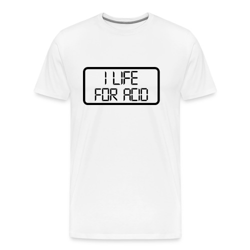 I life for acid - Säure, LSD, Drogen, Party, Goa - Männer Premium T-Shirt