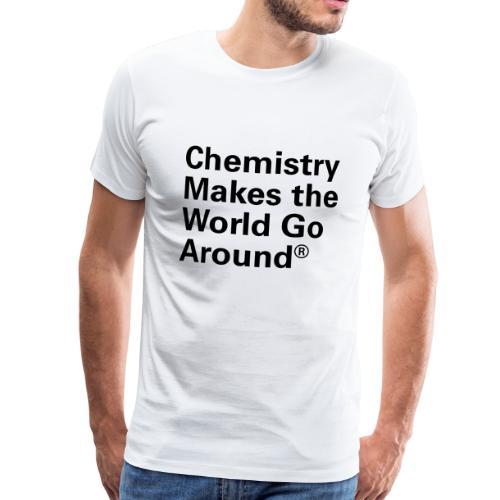 Chemistry makes the World go Around T-Shirt - Männer Premium T-Shirt