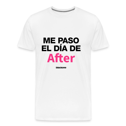 Camiseta Dia de After - Camiseta premium hombre