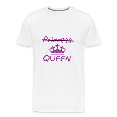 Not a princess but a QUEEN - Mannen Premium T-shirt