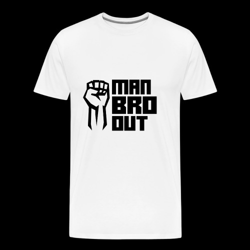 Man Bro Out - Men's Premium T-Shirt