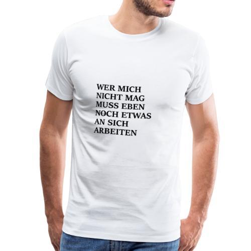 Wer mich nicht mag - Männer Premium T-Shirt