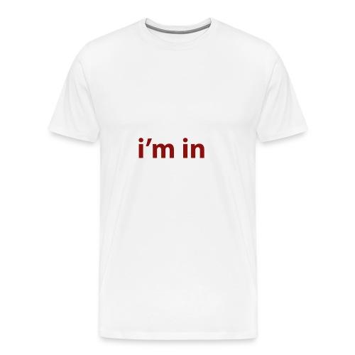 i m in - Camiseta premium hombre