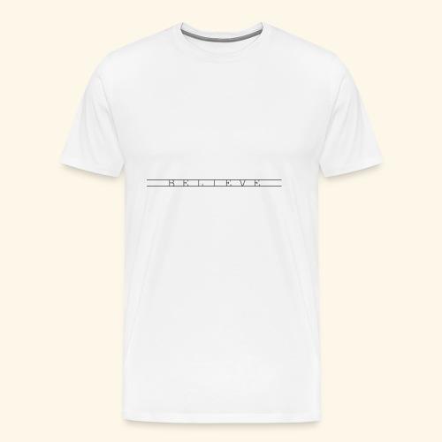 B E L I E V E - Men's Premium T-Shirt
