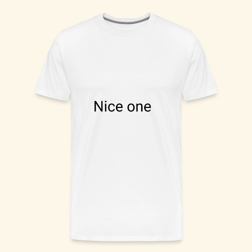 Nice one Aufdruck - Männer Premium T-Shirt
