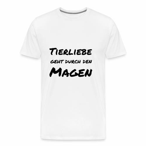 Tierliebe geht durch den Magen - Männer Premium T-Shirt