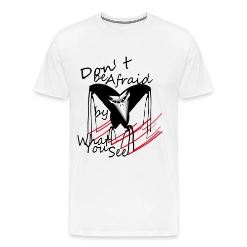don t be afraid - T-shirt Premium Homme