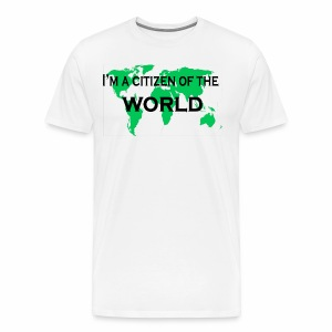 I'm a citizen of the world. - Men's Premium T-Shirt