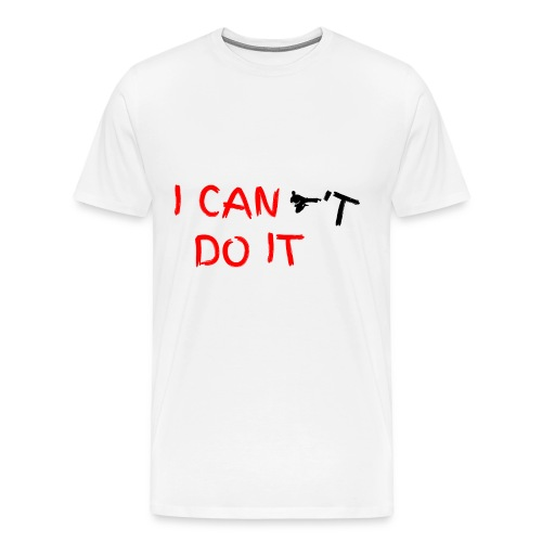 I CAN t DO IT - Männer Premium T-Shirt